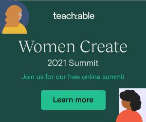 Teachable Women Create 2021 Learn More_300 x 250