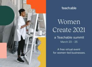 Read more about the article Teachable Online Summit – Women Create 2021