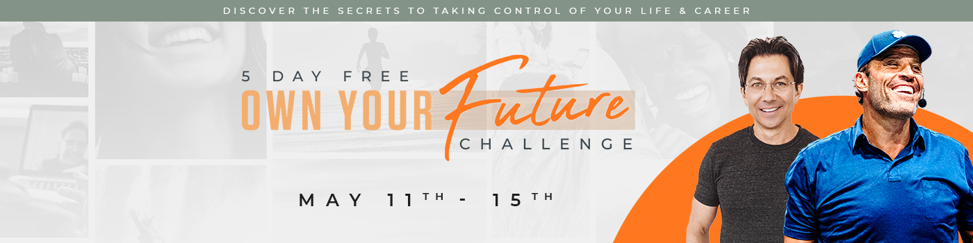 Own Your Future Challenge Tony Robbins and Dean Graziosi